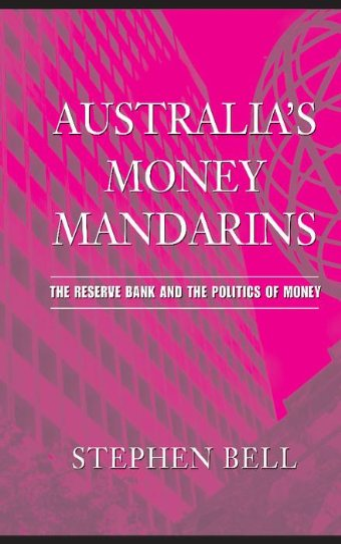 9780521839907: Australia's Money Mandarins: The Reserve Bank and the Politics of Money