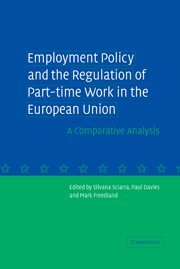 9780521840026: Employment Policy and the Regulation of Part-time Work in the European Union: A Comparative Analysis