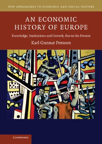 9780521840095: An Economic History of Europe: Knowledge, Institutions and Growth, 600 to the Present (New Approaches to Economic and Social History)