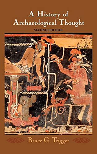 9780521840767: A History of Archaeological Thought