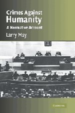 Crimes against humanity : a normative account.: May, Larry.