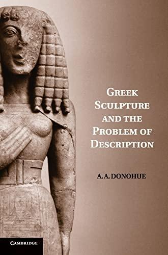 9780521840842: Greek Sculpture and the Problem of Description