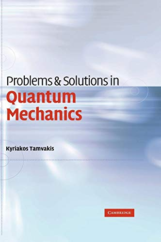 9780521840873: Problems and Solutions in Quantum Mechanics