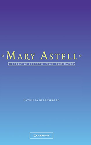 Mary Astell: Theorist of Freedom From Domination: Patricia Springborg