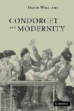 9780521841399: Condorcet and Modernity