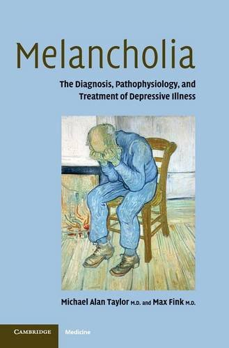 9780521841511: Melancholia: The Diagnosis, Pathophysiology and Treatment of Depressive Illness