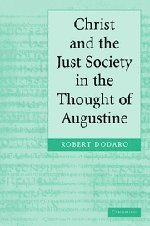 9780521841627: Christ and the Just Society in the Thought of Augustine