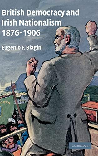 9780521841764: British Democracy and Irish Nationalism 1876-1906
