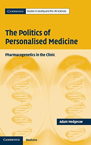9780521841771: The Politics of Personalised Medicine: Pharmacogenetics in the Clinic (Cambridge Studies in Society and the Life Sciences)