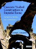 9780521842020: Concrete Vaulted Construction in Imperial Rome: Innovations in Context