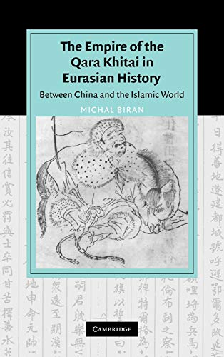 9780521842266: The Empire of the Qara Khitai in Eurasian History: Between China and the Islamic World (Cambridge Studies in Islamic Civilization)