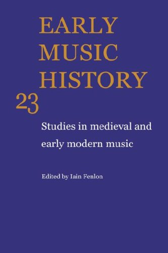 9780521842501: Early Music History: Volume 23: Studies in Medieval and Early Modern Music (v. 23)
