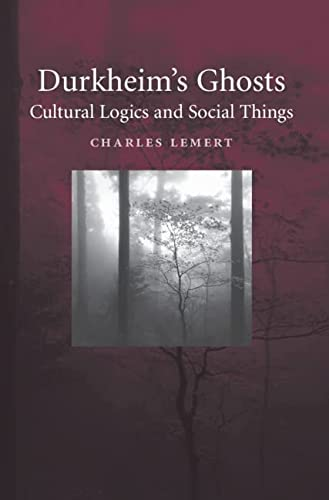 9780521842662: Durkheim's Ghosts: Cultural Logics and Social Things