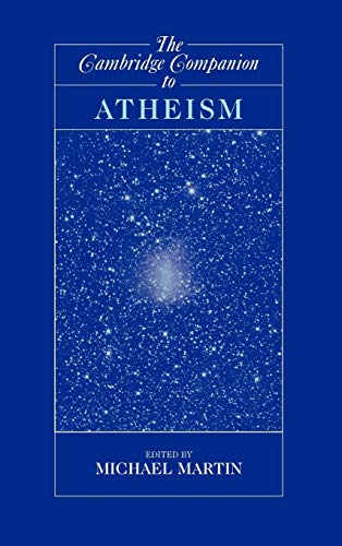 9780521842709: The Cambridge Companion to Atheism Hardback (Cambridge Companions to Philosophy)
