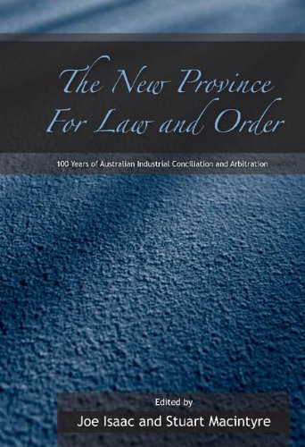 9780521842891: The New Province for Law and Order: 100 Years of Australian Industrial Conciliation and Arbitration