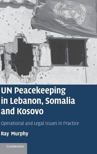 9780521843058: UN Peacekeeping in Lebanon, Somalia and Kosovo: Operational and Legal Issues in Practice