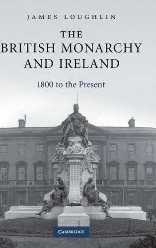 9780521843720: The British Monarchy and Ireland: 1800 to the Present