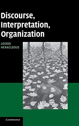 Discourse, Interpretation, Organization: Heracleous, Loizos