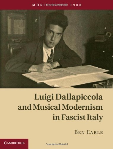 9780521844031: Luigi Dallapiccola and Musical Modernism in Fascist Italy (Music since 1900)