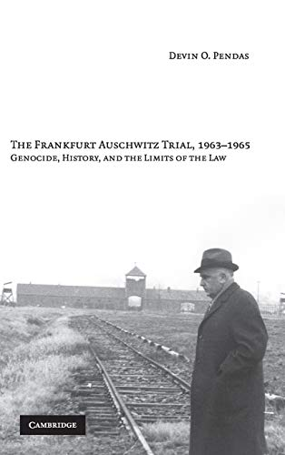 9780521844062: The Frankfurt Auschwitz Trial, 1963-1965: Genocide, History and the Limits of the Law