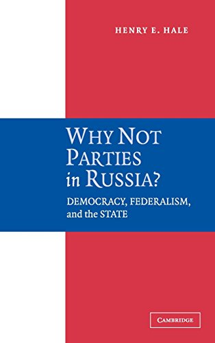 9780521844093: Why Not Parties in Russia?: Democracy, Federalism, and the State