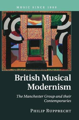 9780521844482: British Musical Modernism: The Manchester Group and their Contemporaries (Music since 1900)