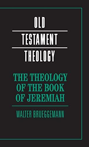 The Theology Of The Book Of Jeremiah.: Brueggemann, Walter.