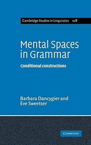 9780521844680: Mental Spaces in Grammar: Conditional Constructions (Cambridge Studies in Linguistics)