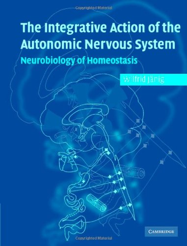 9780521845182: Integrative Action of the Autonomic Nervous System: Neurobiology of Homeostasis