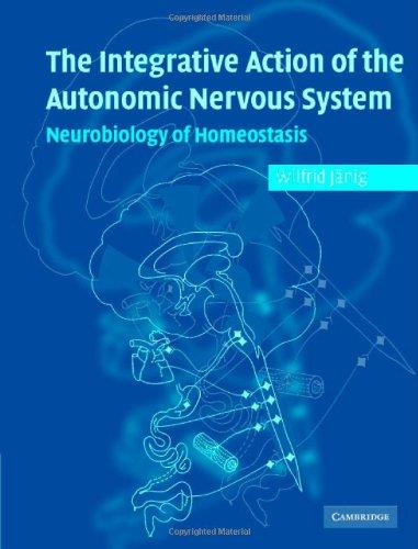 9780521845182: Integrative Action of the Autonomic Nervous System: Neurobiology of Homeostasis