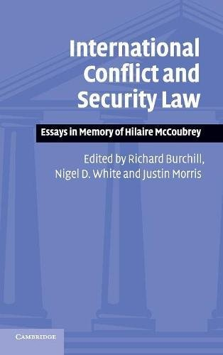 International Conflict and Security Law: Essays in Memory of Hilaire McCoubrey: Cambridge ...