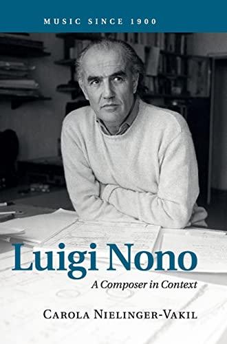 9780521845342: Luigi Nono: A Composer in Context (Music since 1900)