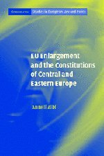 9780521845410: EU Enlargement and the Constitutions of Central and Eastern Europe (Cambridge Studies in European Law and Policy)