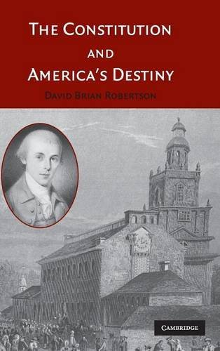 9780521845557: The Constitution and America's Destiny