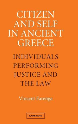 Citizen And Self In Ancient Greece: Individuals Performing Justice And The Law