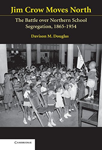 9780521845649: Jim Crow Moves North: The Battle over Northern School Segregation, 1865-1954 (Cambridge Historical Studies in American Law and Society)