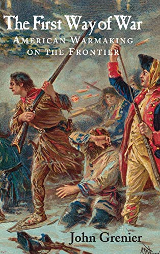 9780521845663: The First Way of War: American War Making on the Frontier, 1607–1814