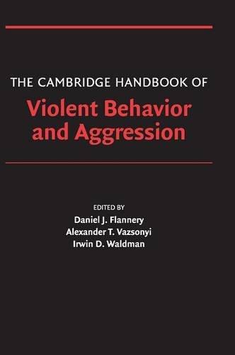 9780521845670: The Cambridge Handbook of Violent Behavior and Aggression (Cambridge Handbooks in Psychology)