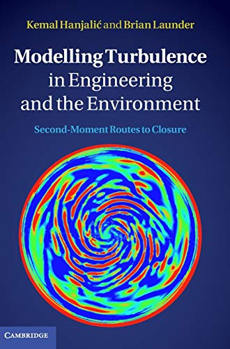9780521845755: Modelling Turbulence in Engineering and the Environment: Second-Moment Routes to Closure