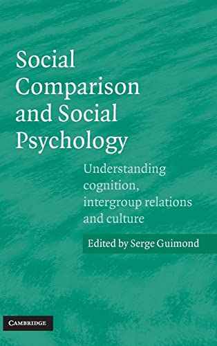 9780521845939: Social Comparison and Social Psychology: Understanding Cognition, Intergroup Relations, and Culture