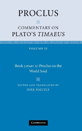 Proclus: Commentary on Plato's Timaeus: Volume 4, Book 3, Part 2, Proclus on the World Soul (0521845963) by Proclus