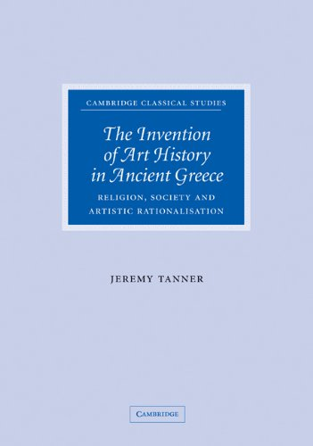9780521846141: The Invention of Art History in Ancient Greece Hardback: Religion, Society and Artistic Rationalisation (Cambridge Classical Studies)