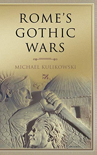 9780521846332: Rome's Gothic Wars Hardback: From the Third Century to Alaric (Key Conflicts of Classical Antiquity)
