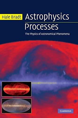 9780521846561: Astrophysics Processes: The Physics of Astronomical Phenomena