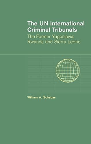9780521846578: The UN International Criminal Tribunals: The Former Yugoslavia, Rwanda and Sierra Leone