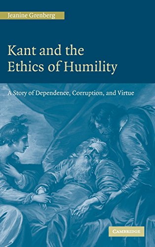 9780521846813: Kant and the Ethics of Humility: A Story of Dependence, Corruption and Virtue