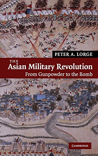 9780521846820: The Asian Military Revolution: From Gunpowder to the Bomb (New Approaches to Asian History)