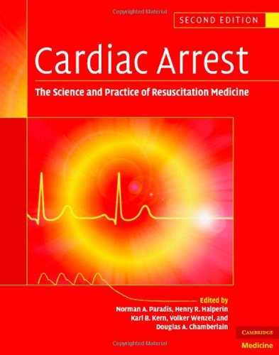 9780521847001: Cardiac Arrest: The Science and Practice of Resuscitation Medicine, 2nd Edition