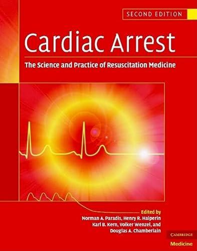 Cardiac Arrest: The Science and Practice of Resuscitation Medicine (Hardcover): Norman A Paradis