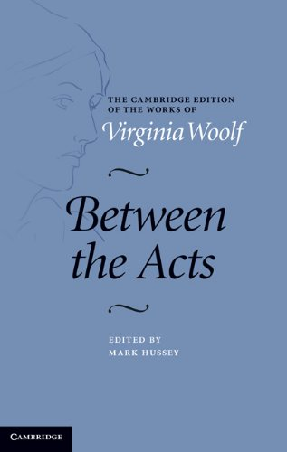 9780521847179: Between the Acts Hardback (The Cambridge Edition of the Works of Virginia Woolf)